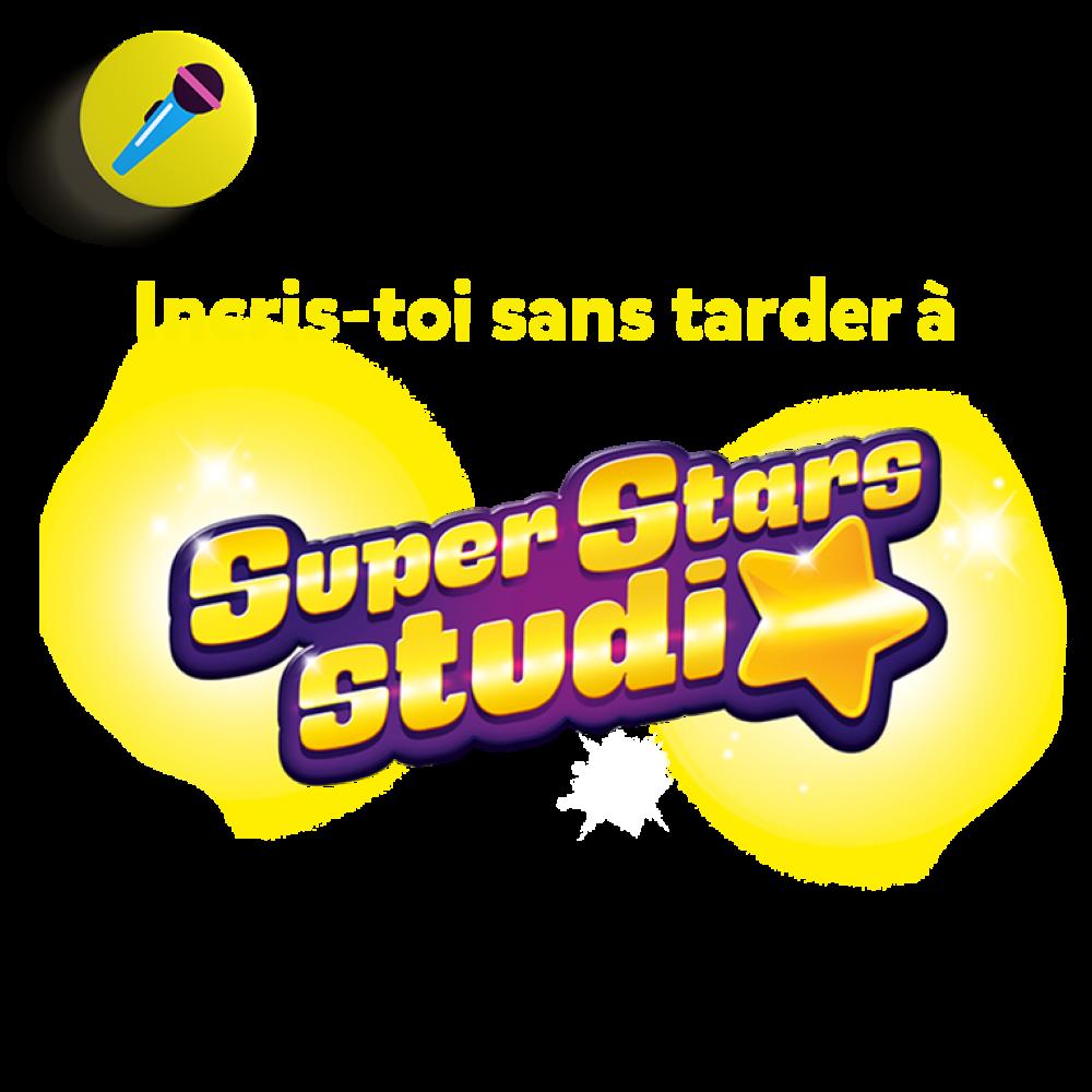 Participe à Super Stars Studio