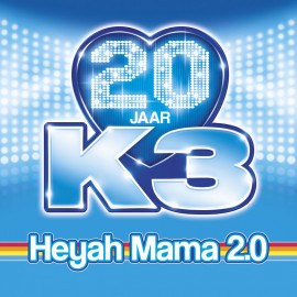 HeyahMama20jaarK3_single.jpg